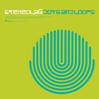 Stereolab - Dots & Loops