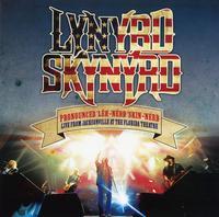 Lynyrd Skynyrd - Pronounced 'Leh-'nérd 'Skin-'nérd - Live From Jacksonville At The Florida Theatre