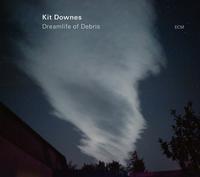 Kit Downes - Dreamlife Of Debris