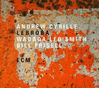 Andrew Cyrille, Wadada Leo Smith, and Bill Frisell - Lebroba -  Vinyl Record