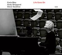 Carla Bley, Andy Sheppard, & Steve Swallow - Life Goes On