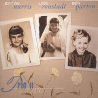 Dolly Parton, Linda Ronstadt & Emmylou Harris - Trio II
