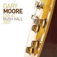 Gary Moore - Live At Bush Hall 2007 -  Vinyl Record & CD
