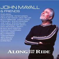 John Mayall - John Mayall & Friends - Along For The Ride -  Vinyl Record & CD