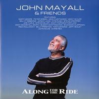 John Mayall - John Mayall & Friends - Along For The Ride