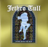 Jethro Tull - Living With The Past -  Vinyl Record & CD