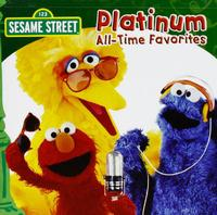 Various Artists - Sesame Street: Platinum All Time Favorites