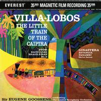 Sir Eugene Goossens - Villa-Lobos: The Little Train Of The Caipira