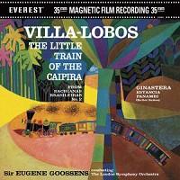 Sir Eugene Goossens - Villa Lobos: The Little Train of the Caipira
