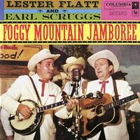 Lester Flatt And Earl Scruggs - Foggy Mountain Jamboree