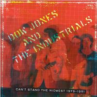 Dow Jones And The Industrials - Can't Stand The Midwest 1979-1981