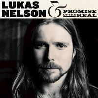 Lukas Nelson And The Promise Of The Real - Lukas Nelson And The Promise Of The Real