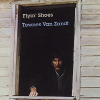 Townes Van Zandt - Flying Shoes