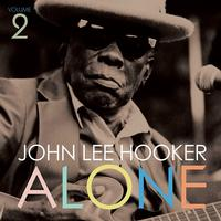 John Lee Hooker - Alone (Volume 2)