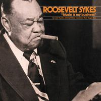 Roosevelt Sykes - Music Is My Business