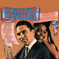 Willie Mitchell - Ooh Baby, You Turn Me On