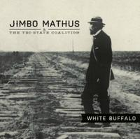 Jimbo Mathus & The Tri-State Coalition - White Buffalo