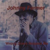 Johnny Farmer - Wrong Doers Respect Me