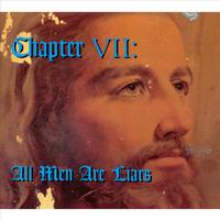 Various Artists - Chapter VII: All Men Are Liars