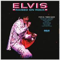 Elvis Presley - Raised On Rock-For Ol' Times Sake
