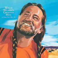 Willie Nelson - Greatest Hits And Some That Will Be
