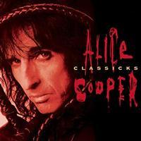 Alice Cooper - Classicks: The Best Of Alice Cooper