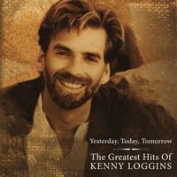 Kenny Loggins - Greatest Hits: Yesterday, Today, and Tomorrow