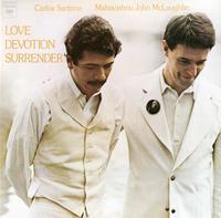 Carlos Santana & John McLaughlin - Love Devotion Surrender