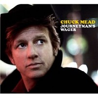 Chuck Mead - Journeyman's Wager