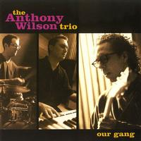 Anthony Wilson Trio - Our Gang