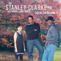 Stanley Clarke Trio - Jazz in the Garden