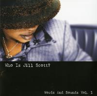 Jill Scott - Who Is Jill Scott?:Words And Sounds Vol. 1