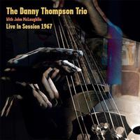 Danny Thompson Trio with John McLaughlin - Live In Session 1967