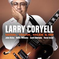 Larry Coryell - Monk, Trane, Miles & Me
