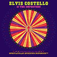 Elvis Costello & The Imposters - The Return Of The Spectacular Spinning Songbook -  Vinyl Record, DVD & CD