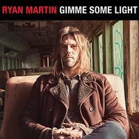 Ryan Martin - Gimme Some Light