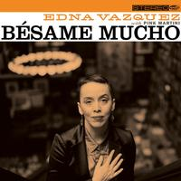 Edna Vazquez With Pink Martini - Besame Mucho -  10 inch Vinyl Record