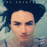 The Preatures - Blue Planet Eyes -  Vinyl Record