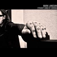 Mark Lanegan - Straight Songs Of Sorrow -  180 Gram Vinyl Record