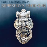 Mark Lanegan Band - Somebody's Knocking