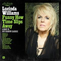 Lucinda Williams - LU's Jukebox Vol. 4:Funny How Time Slips Away: A Night of 60's Country Classics