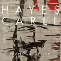 Hayes Carll - Lovers & Leavers