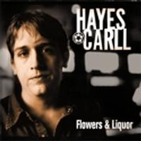 Hayes Carll - Flowers & Liquor
