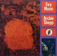 Archie Shepp - Fire Music -  Vinyl Record