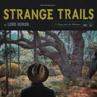 Lord Huron - Strange Trails -  180 Gram Vinyl Record