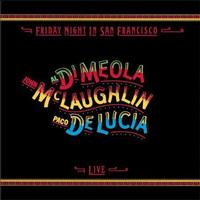 Al Di Meola, John McLaughlin & Paco DeLucia - Friday Night In San Francisco -  180 Gram Vinyl Record