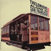 Thelonious Monk Trio - Thelonious Alone In San Francisco