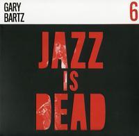 Gary Bartz, Adrian Younge, and Ali Shaheed Muhammed - Jazz Is Dead 006: Gary Bartz