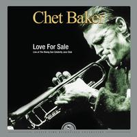 Chet Baker - Love For Sale - Live at The Rising Sun Celebrity Club