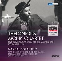 Thelonious Monk Quartet/Martial Salal Trio - Live In Berlin 1961/Live In Essen 1959